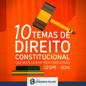 E-book 10 temas que mais caíram em Direito Constitucional